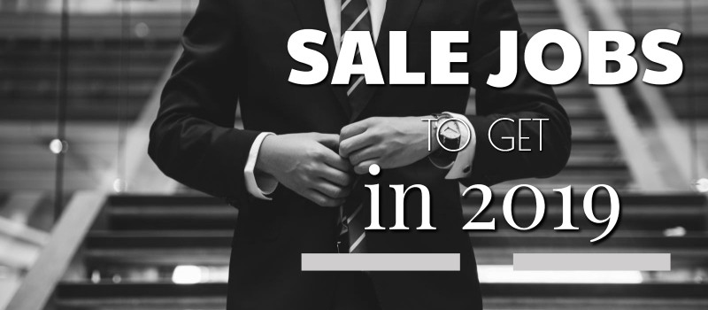 4 Best Sales Jobs in 2019 | High-Paying Industries for