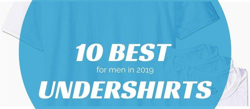 best undershirts for men in 2019